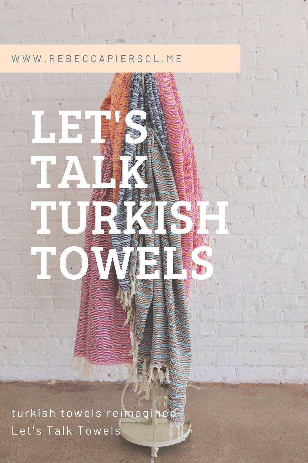 Let's Talk Towels Turkish Towels